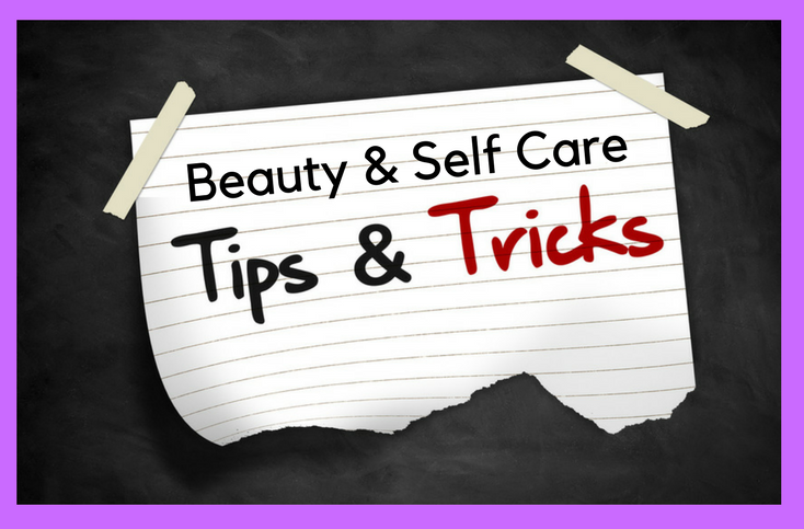 Mom Hacks: Beauty and Self-Care Shortcuts